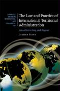 The Law and Practice of International Territorial Administration: Versailles to Iraq and Beyond