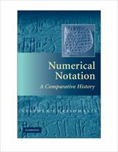 Numerical Notation: A Comparative History - Chrisomalis, Stephen