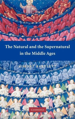 The Natural and the Supernatural in the Middle Ages - Bartlett, Robert