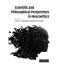 Scientific and Philosophical Perspectives in Neuroethics - James J. Giordano