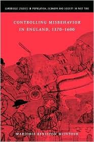 Controlling Misbehavior in England, 1370-1600 - Marjorie Keniston McIntosh, Richard Smith (Editor), Jan de Vries (Editor)