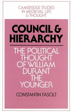 Council and Hierarchy: The Political Thought of William Durant the Younger - Fasolt, Constantin