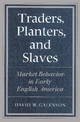 Traders, Planters and Slaves - David W. Galenson