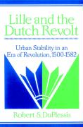 Lille and the Dutch Revolt: Urban Stability in an Era of Revolution, 1500 1582