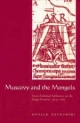 Muscovy and the Mongols - Donald Ostrowski