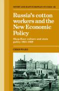 Russia's Cotton Workers and the New Economic Policy: Shop-Floor Culture and State Policy, 1921 1929