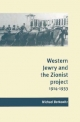 Western Jewry and the Zionist Project, 1914-1933 - Michael Berkowitz