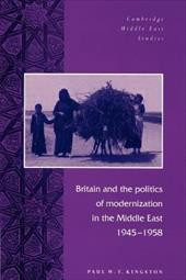 Britain and the Politics of Modernization in the Middle East, 1945 1958 - Kingston, Paul W. T. / Tripp, Charles / Clancy-Smith, Julia A.