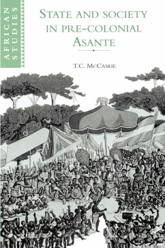 State and Society in Pre-Colonial Asante - McCaskie, T. C.