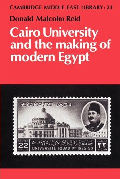 Cairo University and the Making of Modern Egypt - Reid, Donald Malcolm