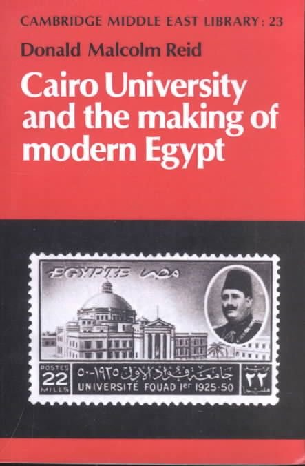 Cairo University and the Making of Modern Egypt