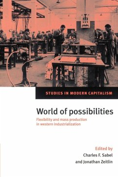World of Possibilities: Flexibility and Mass Production in Western Industrialization - Sabel, F. / Zeitlin, Jonathan (eds.)