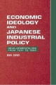 Economic Ideology and Japanese Industrial Policy - Bai Gao