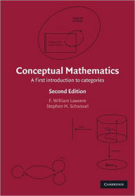 Conceptual Mathematics: A First Introduction to Categories - F. William Lawvere