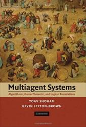 Multiagent Systems: Algorithmic, Game-Theoretic, and Logical Foundations - Shoham, Yoav / Leyton-Brown, Kevin