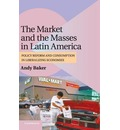 The Market and the Masses in Latin America - Andy Baker
