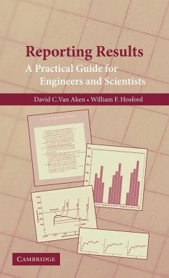 Reporting Results: A Practical Guide for Engineers and Scientists - Aken, David C. van Hosford, William F.