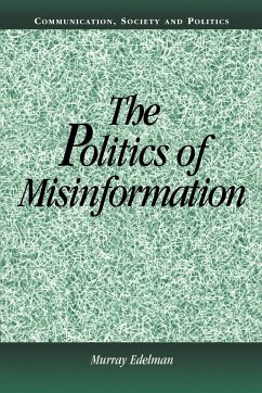 The Politics of Misinformation - Edelman, Murray