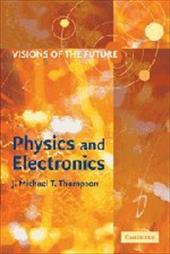 Visions of the Future: Physics and Electronics - Thompson, J. M. T.