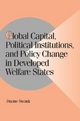 Global Capital, Political Institutions, and Policy Change in Developed Welfare States - Duane H. Swank