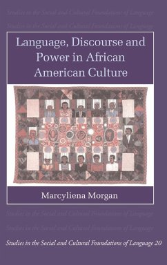Language, Discourse and Power in African American Culture - Morgan, Marcyliena H. Marcyliena, Morgan
