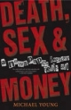 Death, Sex and Money - Michael Young