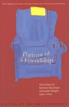 Portrait of a Friendship: The Letters of Barbara Blackman and Judith Wright 1950-2000 - Herausgeber: Cosgrove, Bryony