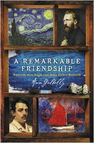 A Remarkable Friendship: Vincent Van Gogh and John Peter Russell - Ann Galbally