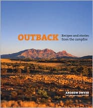 Outback: Recipes and Stories from the Campfire - Andrew Dwyer, John Hay (Photographer)