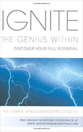 Ignite the Genius Within: Discover Your Full Potential - Ranck, Christine / Nutter, Christopher Lee