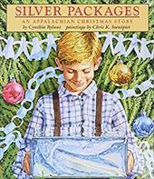 Silver Packages: An Appalachian Christmas Story - Rylant, Cynthia / Soentpiet, Chris K.