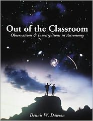 Out of the Classroom: Observations and Investigations in Astronomy - Dennis Dawson