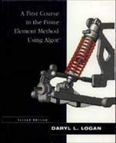 A First Course in the Finite Element Method Using Algor - Logan, Daryl L. / Logan, Martin