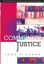 Community Justice - Wadsworth Publishing / Clear, Todd R. / Cadora, Eric
