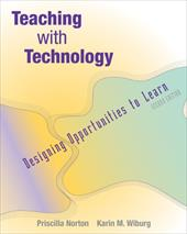 Teaching with Technology: Designing Opportunities to Learn (with Infotrac) [With Infotrac] - Norton, Priscilla / Baer, Martha M. / Wiburg, Karin M.