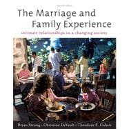 The Marriage and Family Experience: Intimate Relationships in a Changing Society - Strong, Bryan; DeVault, Christine; Cohen, Theodore F.