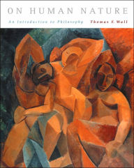 On Human Nature: An Introduction to Philosophy - Thomas F. Wall