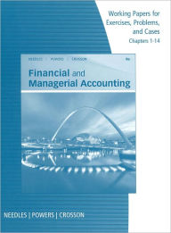 Working Papers, Chapters 1-14 for Needles/Powers/Crosson's Financial and Managerial Accounting - Belverd E. Needles