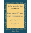 Deutsche Kunst und Dekoration, Vol. 34 April 1914-September 1914 (Classic Reprint)