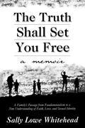 Whitehead, Sally Lowe: Truth Shall Set You Free