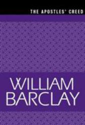Apostles Creed - William Barclay