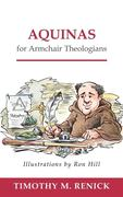 Renick, Timothy Mark: Aquinas for Armchair Theologians
