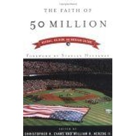 The Faith Of 50 Million : Baseball, Religion, And American Culture - Christopher H