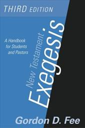 New Testament Exegesis, Third Edition: A Handbook for Students and Pastors - Fee, Gordon D.