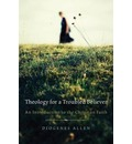 Theology for a Troubled Believer - Diogenes Allen