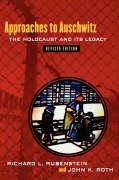 Approaches to Auschwitz, Revised Edition: The Holocaust and Its Legacy