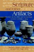 Scripture and Other Artifacts: Essays on the Bible and Archaeology in Honor of Philip J. King