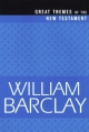 Great Themes of the New Testament - William Barclay