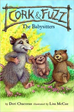 The Babysitters (Cork and Fuzz Series) - Dori Chaconas, Lisa McCue (Illustrator)