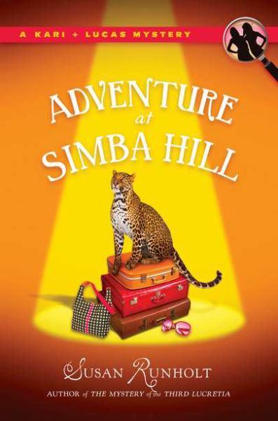 Adventure At Simba Hill (Kari + Lucas Mystery) - Runholt, Susan